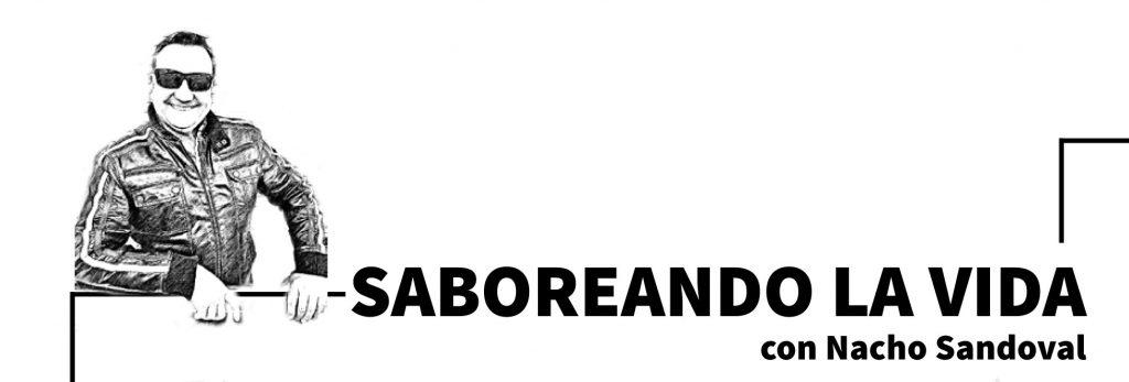 entrada-Saboreando-la-Vida-con-Nacho-Sandoval